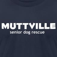 Design ~ Men's Muttville (smaller back logo)  Any Color tee - white logo