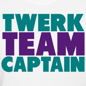 Twerk Team Captain Shirt Women's T-Shirts - Women's T-Shirt