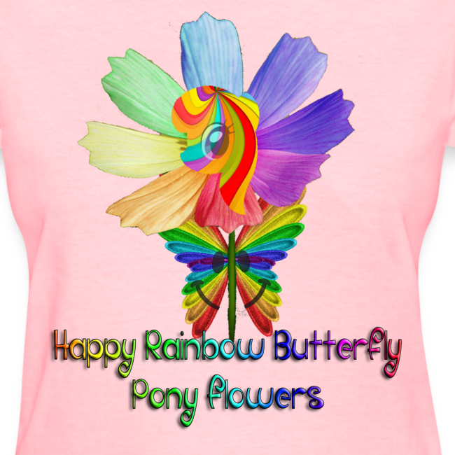 Happy Rainbow Butterfly Pony Flowers (Women)