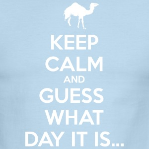 Keep Calm and Guess What Day It Is... T-Shirts - Men's Ringer T-Shirt