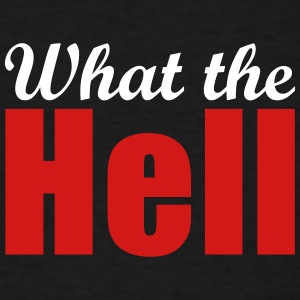 What the Hell - Men's T-Shirt