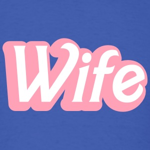 wife womanly ladies cute type T-Shirts - Men's T-Shirt