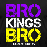 Design ~ Bro Kings Bro!