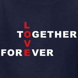 love together forever Kids' Shirts - Kids' T-Shirt