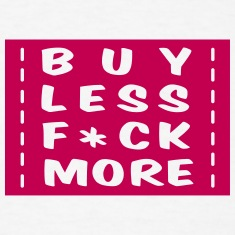 buy less fuck more 1 T-Shirts