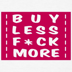 buy less fuck more 1 T-Shirts - Men's T-Shirt