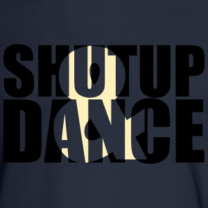 shut up and dance Long Sleeve Shirts - Men's Long Sleeve T-Shirt