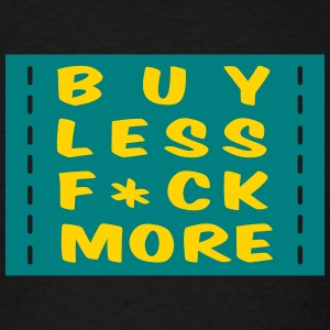 buy less fuck more 2 T-Shirts - Men's T-Shirt