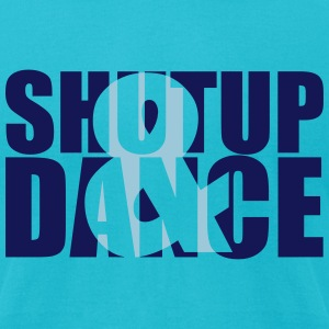 shut up and dance T-Shirts - Men's T-Shirt by American Apparel