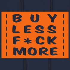 buy less fuck more 1 Hoodies