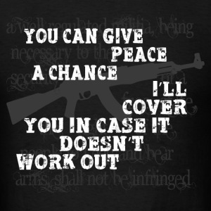 Give peace a chance.... T-Shirts - Men's T-Shirt