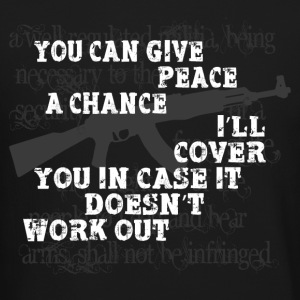 Give peace a chance.... Long Sleeve Shirts - Crewneck Sweatshirt
