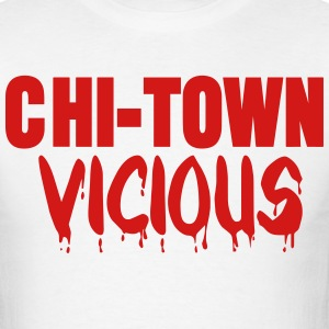 CHI-VICIOUS TOWN (CHICAGO) T-Shirts - Men's T-Shirt