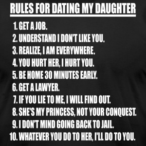 Rules For Dating My Daughter (white print) - Men's T-Shirt by American Apparel