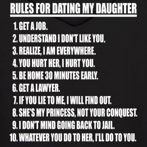 Rules For Dating My Daughter Hoodie - Men's Hoodie