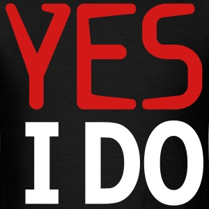 Yes i do - Men's T-Shirt