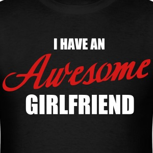 I've an awesome Girlfriend - Men's T-Shirt