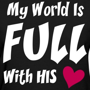 My world is full with his love - Women's T-Shirt