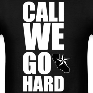 Cali we go hard - Men's T-Shirt