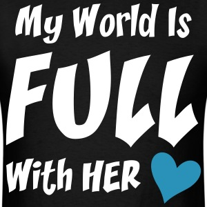 My world is full with her love - Men's T-Shirt