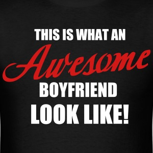 This is what an awesome Boyfriend look like - Men's T-Shirt