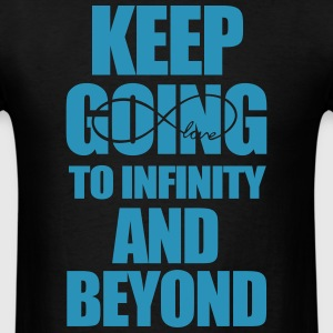 keep going to infinity and beyond - Men's T-Shirt