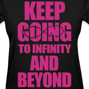 keep going to infinity and beyond - Women's T-Shirt