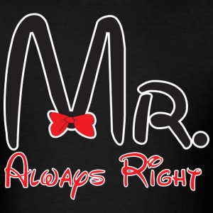 Mr. always right - Men's T-Shirt