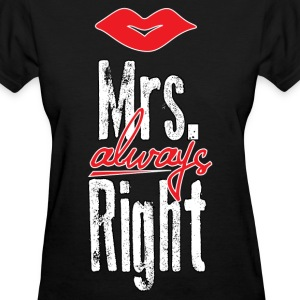 Mrs. always right - Women's T-Shirt
