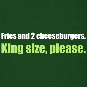 Fries and 2 cheeseburgers. King size, please. - Men's T-Shirt