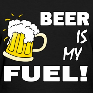 Beer Is My Fuel! Women's T-Shirts - Women's T-Shirt