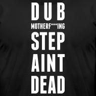 Design ~ Dubstep Ain't Dead
