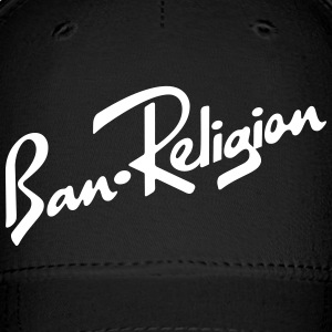 Ban Religion by Tai's Tees - Baseball Cap