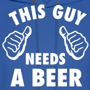 This Guy Needs A Beer Hoodies - Men's Hoodie