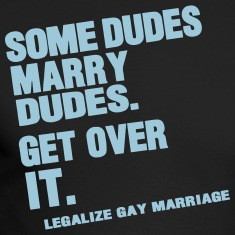 SOME DUDES MARRY DUDES GET OVER IT Long Sleeve Shirts