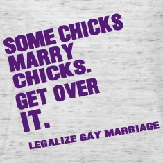 SOME CHICKS MARRY CHICKS. GET OVER IT. Tanks