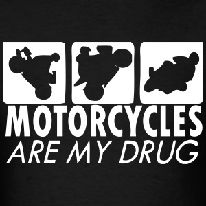 Motorcycles Are My Drug T-Shirts - Men's T-Shirt