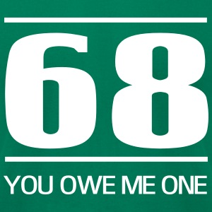 68. You owe me one T-Shirts - Men's T-Shirt by American Apparel