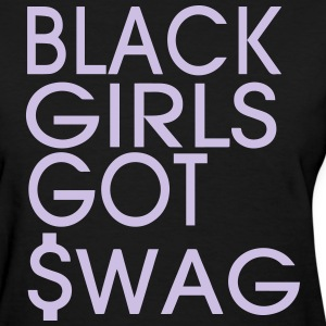 BLACK GIRLS GOT SWAG Women's T-Shirts - Women's T-Shirt