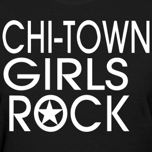 CHI-TOWN GIRLS ROCK Women's T-Shirts - Women's T-Shirt