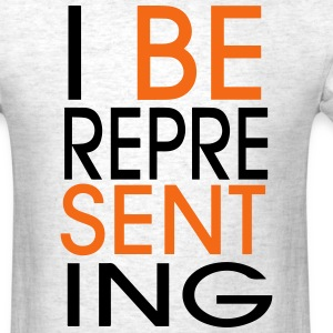 I BE REPRESENTING T-Shirts - Men's T-Shirt