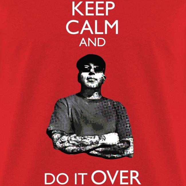 Keep Calm and Do it Over (Boyish Tee)
