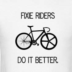 Fixie Riders Do It Better