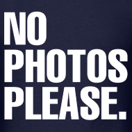 Design ~ NO PHOTOS PLEASE. T-SHIRT (MEN)