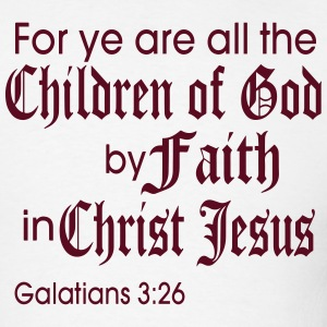 For ye are all the Children of Faith T-Shirts - Men's T-Shirt