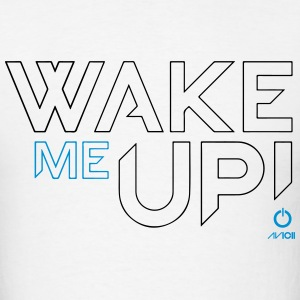 - Wake Me Up T-Shirts - Men's T-Shirt