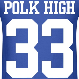 Polk High #33 T-Shirts - Men's T-Shirt