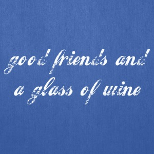 Good friends and a glass of wine tote - Tote Bag
