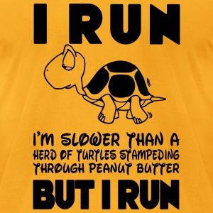 I Run. I'm slower than a turtle but I Run (BW) T-Shirts - Men's T-Shirt by American Apparel