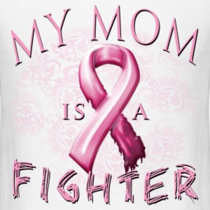My Mom Is A Fighter T-Shirts - Men's T-Shirt